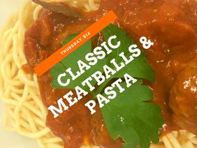 Classic Meatballs & Pasta